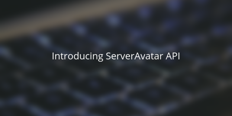 Introducing ServerAvatar API